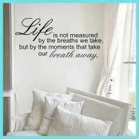 Life is Not Measured by the Breaths We Take Wall sticker ...
